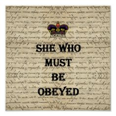 Shop She who must be obeyed mouse pad created by vintageprintstore. Design Your Own Poster, Keep Calm Posters, Everyday Quotes, Funny Posters, Funny Slogans, Personalized Wall Art, Love My Kids, Custom Mouse Pads, Print Store