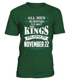 Kings are born on November 22  #gift #idea #shirt #image #funny #campingshirt #new