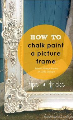 Lara Roberts shares how to transform an ornate picture frame with chalk paint. You wont want to miss out on these tips and tricks!
