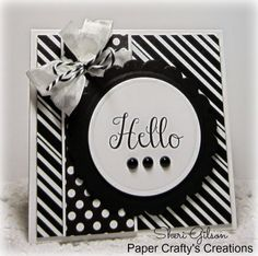 handmade greeting card from Paper Crafty's Creations : The Deconstructed Challenge #175 ... black and white ... polka dots and striped ... HELLO on focal point medallion ... great card with a bold mod look ...