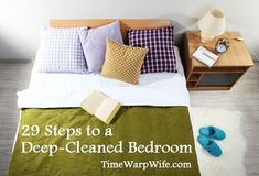 29 Steps to a Deep-Cleaned Bedroom - Time-Warp Wife. This is an awesome list!!