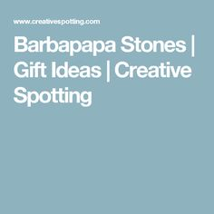 Barbapapa Stones | Gift Ideas | Creative Spotting