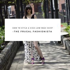 How to Style A High-Low Maxi Skirt http://thefrugalfashionistacdn.com/style-high-low-maxi-skirt/