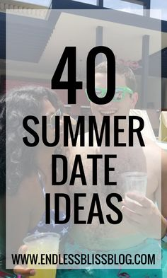 Looking for an excuse to do something with your significant other? You'll love these 40 summer date ideas perfect for some summer lovin'.