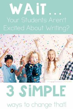 Love these 3 simple ideas for gettign your students excited to write in your classroom. TheAppliciousTeacher.com