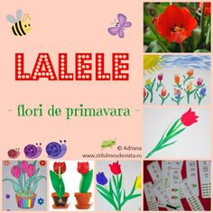 Flori de primavara: LALELE!  Tulips- kids activities