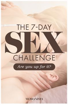 The 7-Day Sex Challenge that might literally blow your partners mind. Get them in the mood tonight, and see if you both can make it through the full 7 day challenge. Please beware that you might experience increased arousal and foreplay, and may need a nap after day 7! Womanista.com | From @womanista