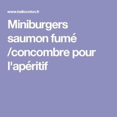 Miniburgers saumon fumé /concombre pour l'apéritif
