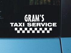 Gram's Taxi Service - Vinyl Decal Sticker