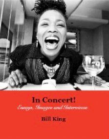 Bill King's fabulous new book that includes stunning photography, thoughtful interviews and short essays written with glistening prose. Short Essay, Stunning Photography, Essay Writing, New Books, Interview, Thoughts, Concert, News, Music