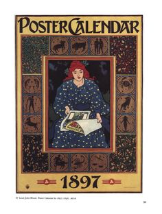 Poster Calendar for c.1897, with symbols of the zodiac surrounding a lady looking at the calendar.  ~ English born American Artist: Louis John Rhead, (1857-1926). ~ {cwl}