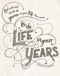 Life in Your Years via by9tumblr.com #typography