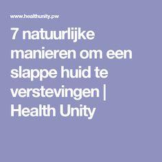 7 natuurlijke manieren om een slappe huid te verstevingen | Health Unity