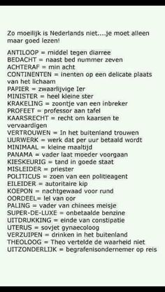 Dutch words, taken literally. Funny Picture Quotes, Funny Pictures, Words Quotes, Sayings, Funny Note, Dry Humor, Dutch Quotes, Lol, Just Smile