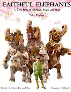 Faithful Elephants - story of animals and war.