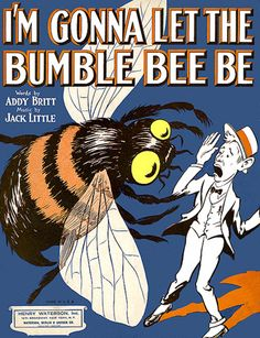 I'm Gonna let the Bumble Bee Be