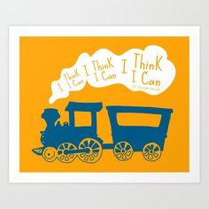 I Think I Can, I Think I Can, I Think I Can - The Little Engine that Could inspired Print Art Print by kitchenbathprints Artwork Prints, Fine Art Prints, Little Engine That Could, Mode Of Transport, Affordable Art, Buy Frames, Unique Art, Printing Process, I Can