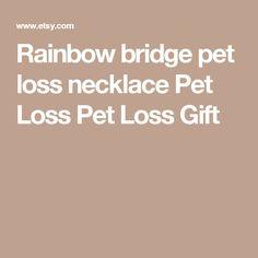 Rainbow bridge pet loss necklace  Pet Loss Pet Loss Gift