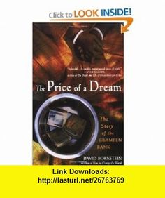 The Price of a Dream The Story of the Grameen Bank David Bornstein , ISBN-10: 0195187490  ,  , ASIN: B005M4ZNZQ , tutorials , pdf , ebook , torrent , downloads , rapidshare , filesonic , hotfile , megaupload , fileserve