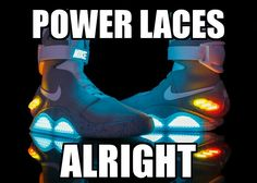 #BackToTheFuture #BTTF #powerlaces #NikeAirMags #Nike #memes #graphicdesign #marketing #advertising #smallbusiness #smallbiz #MJBPhotographicSolutions