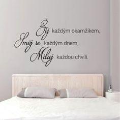 Žíj, směj se, miluj ! XXL Home And Living, Stencil, House Design, Quotes, Inspiration, Home Decor, Princ, Pictures, Ideas