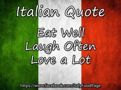 Italian Quote: Eat well, laugh often, love a lot