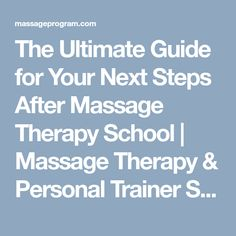 The Ultimate Guide for Your Next Steps After Massage Therapy School | Massage Therapy & Personal Trainer School