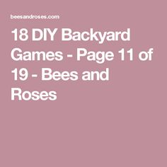 18 DIY Backyard Games - Page 11 of 19 - Bees and Roses
