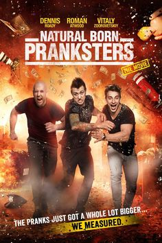 Watch Natural Born Pranksters Online Putlocker 2016: YouTube jokers Dennis Roady, Roman Atwood and Vitaly Zdorovetskiy perform a series of outrageous pranks and stunts. Watch Natural Born Pranksters W.a.t.c.h Natural Born Pranksters O.n.l.i.n.e P.u.t.l.o.c.k.e.r 2016 W.a.t.c.h Natural Born Pranksters O.n.l.i.n.e P.u.t.l.o.c.k.e.r W.a.t.c.h Natural Born Pranksters O.n.l.i.n.e P.u.t.l.o.c.k.e.r 2016