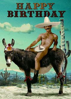 Happy Birthday Greetings Card - Mexican on a Donkey - by Max Hernn Happy Birthday Pictures, Happy Birthday Greeting Card, Happy Birthday Funny, Happy Birthday Quotes, Birthday Messages, Birthday Wishes, Birthday Memes, Mexican Birthday, Cowboy Birthday
