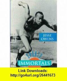 Jesse Owens (Sports Immortals) (9780896867420) William R. Sanford, Carl R. Green , ISBN-10: 0896867420  , ISBN-13: 978-0896867420 ,  , tutorials , pdf , ebook , torrent , downloads , rapidshare , filesonic , hotfile , megaupload , fileserve