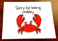 """""""Sorry for being crabby."""" Greeting card from prettyandfresh.com #sorry"""