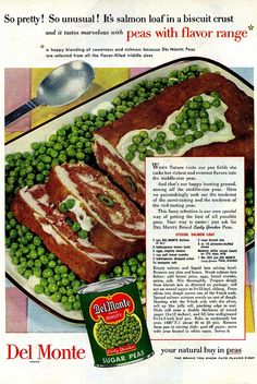 """Salmon loaf! With biscuit crust...and """"flavor range"""" (radioactive) peas! Prune juice would make an excellent chaser to this particular shit sandwich, if only to get it out of your system faster."""