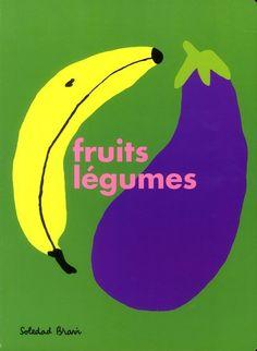 Fruits légumes de Soledad Bravi L'école des loisirs