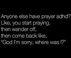 Someone Like Me, That's What She Said, Comebacks, Prayers, Cards Against Humanity, God, Feelings, Sayings, Live