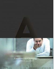 Émotions en Champagne, Arnaud Lallement - Librairie Gourmande