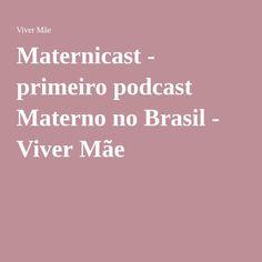 Maternicast - primeiro podcast Materno no Brasil - Viver Mãe