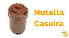 Nutella Caseira | Nutrição, saúde e qualidade de vida