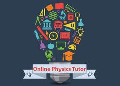 Online Physics Tutor for Crystal Clear Subject Concepts and Brilliant Scores