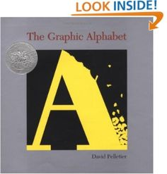 """The Graphic Alphabet (Caldecott Honor Book)"" By: David Pelletier . Challenging Book for Children Who Have Already Mastered the Alphabet Curriculum Mapping, Common Core Curriculum, Book Study, Book Art, Alphabet Crafts, Alphabet Books, Children's Picture Books, Art Lessons Elementary, Children's Literature"