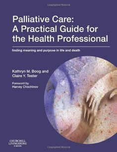 Download free Palliative Care: A Practical Guide for the Health Professional: Finding Meaning and Purpose in Life and Death 1e pdf