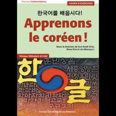 Apprenons le coréen ! = = Hangugeoreul baeupsida ! : cahier d'exercices : niveau débutant, A1-A2 -- GECF, groupe des enseignants de coréen en France ; [sous la direction de Eun-Sook Choi, Bona Kim et Jin-Mieung Li] - Source : http://pub.u-bordeaux3.fr/index.php/nouveautes/apprenons-le-coreen-cahier-d-exercices-3500.html