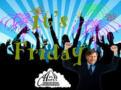 It's Friday Brian 1 www.highhopescommunications.ca