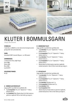 nille: DIY: Kluter i bomullsgarn Crochet For Kids, Knit Crochet, Crochet Pattern, Handmade Crafts, Diy And Crafts, Spa Outfit, Norwegian Knitting, Sewing Circles, Knit Dishcloth