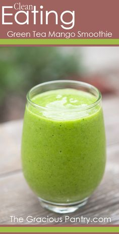 Clean Eating Green Tea Mango Smoothie  #cleaneating #cleaneatingrecipes #eatclean #smoothies #smoothierecipes
