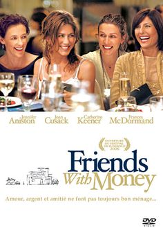 Friends with money - okay, interesting relationships and complicated lives.