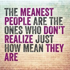 sayings about mean people   Mean Quotes About People Like. the sad reality of those