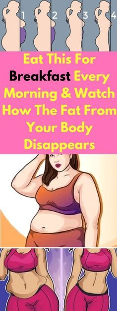 Eat This For Breakfast Every Morning And Watch How The Fat From Your Body Disappears - infacter