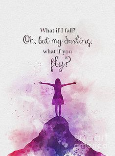 What if i fall? Oh but my darling what if you fly? ART PRINT Quote Inspirational Nursery Gift Wall Art Home Decor Fly Quotes, Cute Quotes, Book Quotes, Words Quotes, Sayings, Dreamy Quotes, Magical Quotes, What If You Fly, Disney Princess Quotes