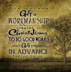 For we are God's workmanship